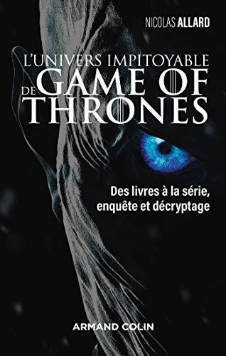 Des livres à la série enquête et décryptage Game of Thrones
