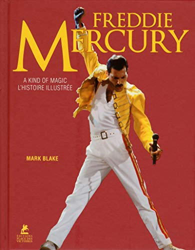 Freddie Mercury - A Kind of Magic - L'histoire illustrée