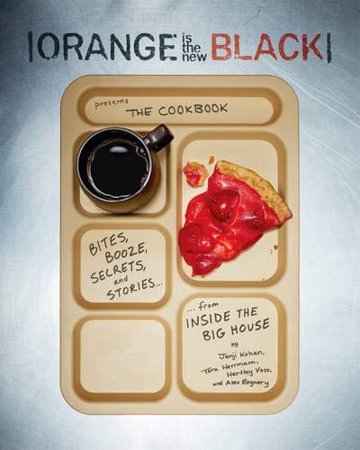 Orange Is the New Black: The Cookbook