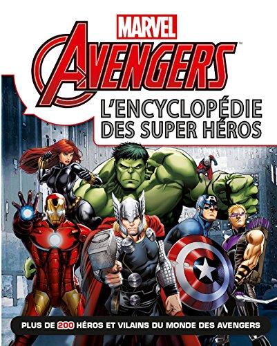L'encyclopédie des Super héros Avengers Marvel